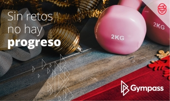 Sin retos no hay progreso- Gympass