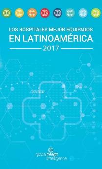Reporte del ranking de los hospitales mejor equipados de Latinoamérica 2017