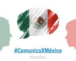 #comunicaXmexico