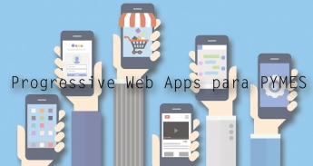 Progressive Web Apps para PYMEs
