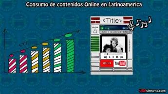 Foto de Consumo de contenidos online latinoamerica