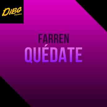 'Quédate' El nuevo single de Farren se estrena en septiembre