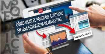 Cómo usar el poder del contenido en una estrategia de marketing